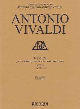 Concerto for Violin, Strings and Basso Continuo - RV318, Op. 6 No. 3:  (HL-50600907)