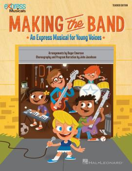 Making the Band: Express Musical for Young Voices (HL-00123455)