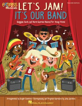 Let's Jam! It's Our Band: Reggae, Rock and More Express Musical for Yo (HL-00140874)