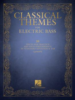 Classical Themes for Electric Bass: 20 Pieces for Practice and Solo Pe (HL-00218128)