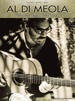 Al Di Meola - Original Charts: 1996-2006 (Guitar/Piano/Bass) (HL-00672565)