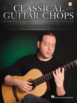 Classical Guitar Chops: Essential Licks & Exercises to Maximize Your T (HL-00696550)