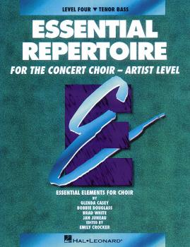 Essential Repertoire for the Concert Choir - Artist Level: Level 4 Ten (HL-08740125)