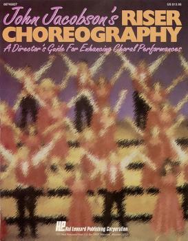John Jacobson's Riser Choreography (Resource) (Book) (HL-08745827)