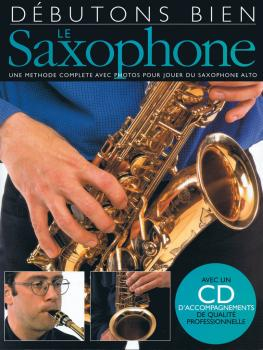 Débutons Bien: Le Saxophone: Absolute Beginners: Saxophone French Edit (HL-14000952)