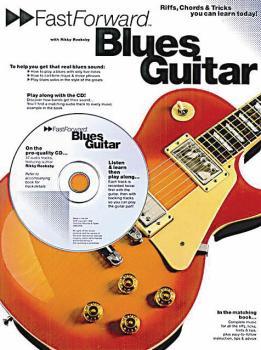 Fast Forward - Blues Guitar: Riffs, Chords & Tricks You Can Learn Toda (HL-14011083)