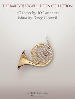 The Barry Tuckwell Horn Collection: 10 Pieces by 10 Composers Edited b (HL-50600542)
