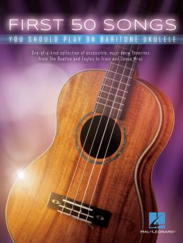First 50 Songs You Should Play on Baritone Ukulele (HL-00251063)