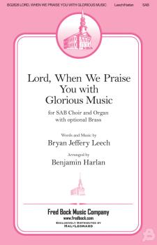 Lord, When We Praise You with Glorious Music (HL-00232905)