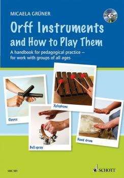 Orff Instruments and How to Play Them: A Handbook for Pedagogical Prac (HL-49045346)