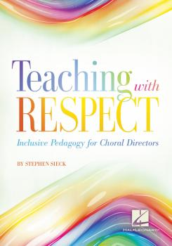 Teaching with Respect: Inclusive Pedagogy for Choral Directors (HL-00217537)