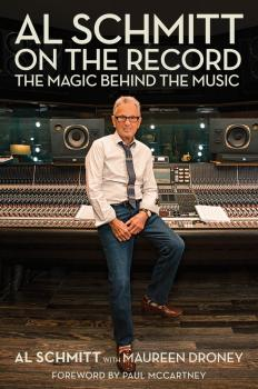 Al Schmitt on the Record: The Magic Behind the Music Foreword by Paul  (HL-00158230)