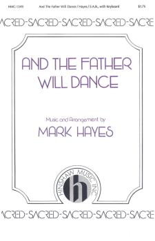 And the Father Will Dance (HL-08763635)