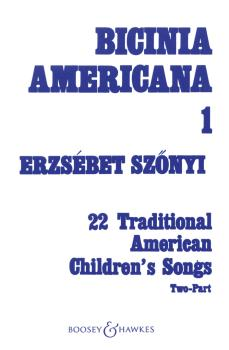 Bicinia Americana I: 22 Traditional American Children's Songs (HL-48002891)