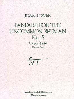 Fanfare for the Uncommon Woman, No. 5 (Score and Parts) (HL-50483002)