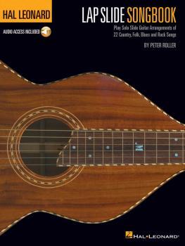 Hal Leonard Lap Slide Songbook: Play Solo Slide Guitar Arrangements of (HL-00266379)