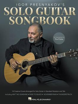 Igor Presnyakov's Solo Guitar Songbook: As Popularized on YouTube (HL-00264330)