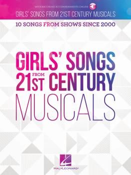 Girls' Songs from 21st Century Musicals: 10 Songs from Shows Since 200 (HL-00287561)