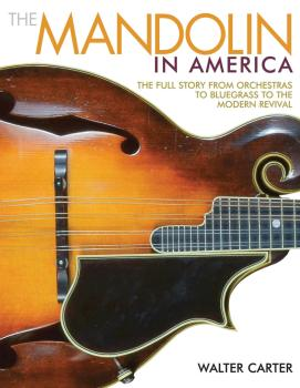 The Mandolin in America: The Full Story from Orchestras to Bluegrass t (HL-00137905)