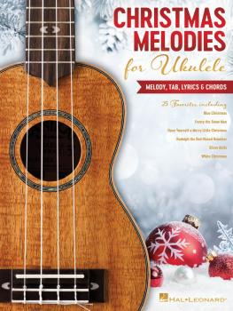 Christmas Melodies for Ukulele: Melody, Tab, Lyrics & Chords (HL-00294855)