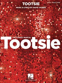 Tootsie: Vocal Selections: Vocal Line with Piano Accompaniment (HL-00299799)