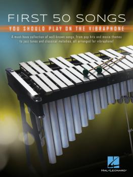 First 50 Songs You Should Play on Vibraphone: A Must-Have Collection o (HL-00299648)