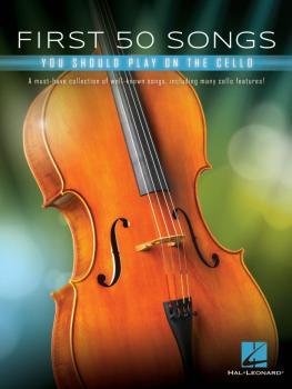 First 50 Songs You Should Play on Cello: A Must-Have Collection of Wel (HL-00322942)