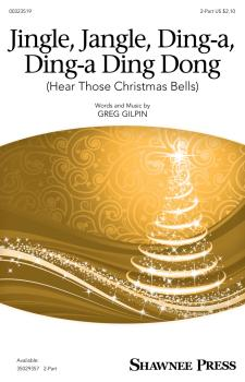 Jingle, Jangle, Ding-a, Ding-a Ding Dong (Hear Those Christmas Bells) (HL-00323519)