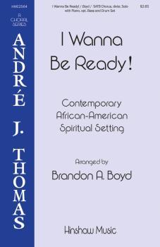 I Wanna Be Ready: Andre J. Thomas Choral Series (HL-00286975)