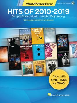 Hits of 2010-2019 - Instant Piano Songs: Simple Sheet Music + Audio Pl (HL-00345364)
