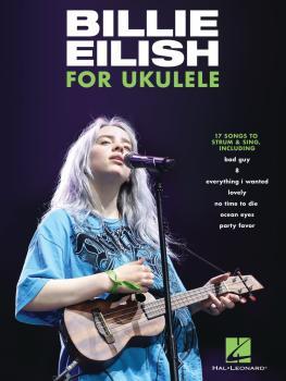 Billie Eilish for Ukulele: 17 Songs to Strum & Sing (HL-00345575)