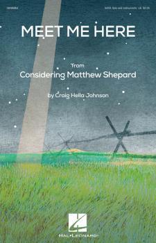 Meet Me Here (from Considering Matthew Shepard) (HL-00286864)