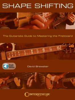 Shape Shifting: The Guitarist's Guide to Mastering the Fretboard (HL-00285484)