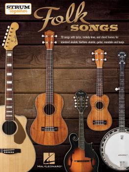 Folk Songs - Strum Together: Ukulele, Baritone Ukulele, Guitar, Mandol (HL-00303776)