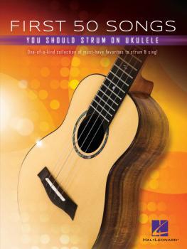 First 50 Songs You Should Strum on Ukulele (HL-00347437)