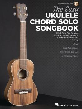 The Easy Ukulele Chord Solo Songbook: 20 All-Time Pop Favorites Arrang (HL-00280866)