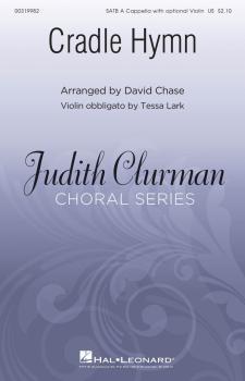 Cradle Hymn: Judith Clurman Choral Series (HL-00319982)