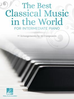 The Best Classical Music in the World (for Intermediate Piano) (HL-00329716)