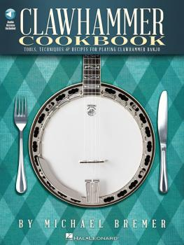 Clawhammer Cookbook: Tools, Techniques & Recipes for Playing Clawhamme (HL-00118354)