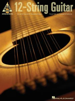 12-String Guitar: 25 Note-for-Note Transcriptions Plus Tips on Tuning  (HL-00690628)