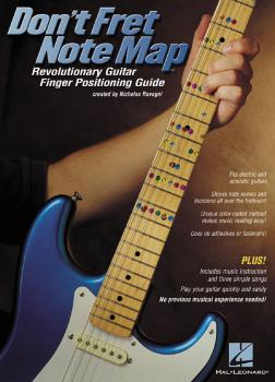 Don't Fret Note Map(TM): Revolutionary Guitar Finger Positioning Guide (HL-00695587)