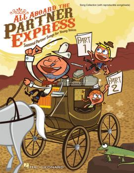 All Aboard the Partner Express: Seasonal Partner Songs for Young Voice (HL-09971127)