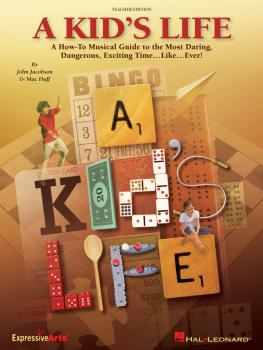A Kid's Life: A How-To Musical Guide to the Most Daring, Dangerous, Ex (HL-09971294)
