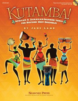 Kutamba!: African and Jamaican Inspired Songs for the Diatonic Orff En (HL-35029480)