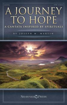 A Journey to Hope: A Cantata Inspired by Spirituals (HL-35030635)