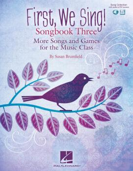 First, We Sing! Songbook Three: More Songs and Games for the Music Cla (HL-00234061)