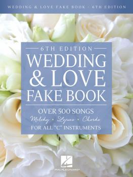 Wedding & Love Fake Book - 6th Edition: Over 500 Songs For All C Instr (HL-00239950)