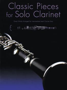 Classic Pieces for Solo Clarinet (Great Works Arranged for Intermediat (HL-14037810)