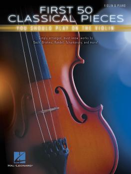 First 50 Classical Pieces You Should Play on the Violin (HL-00269155)