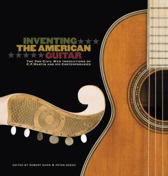 Inventing the American Guitar: The Pre-Civil War Innovations of C.F. M (HL-00333271)
